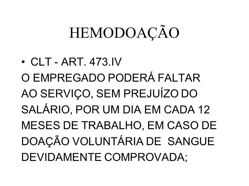 HEMODOAÇÃO CLT - ART. 473.IV O EMPREGADO PODERÁ FALTAR