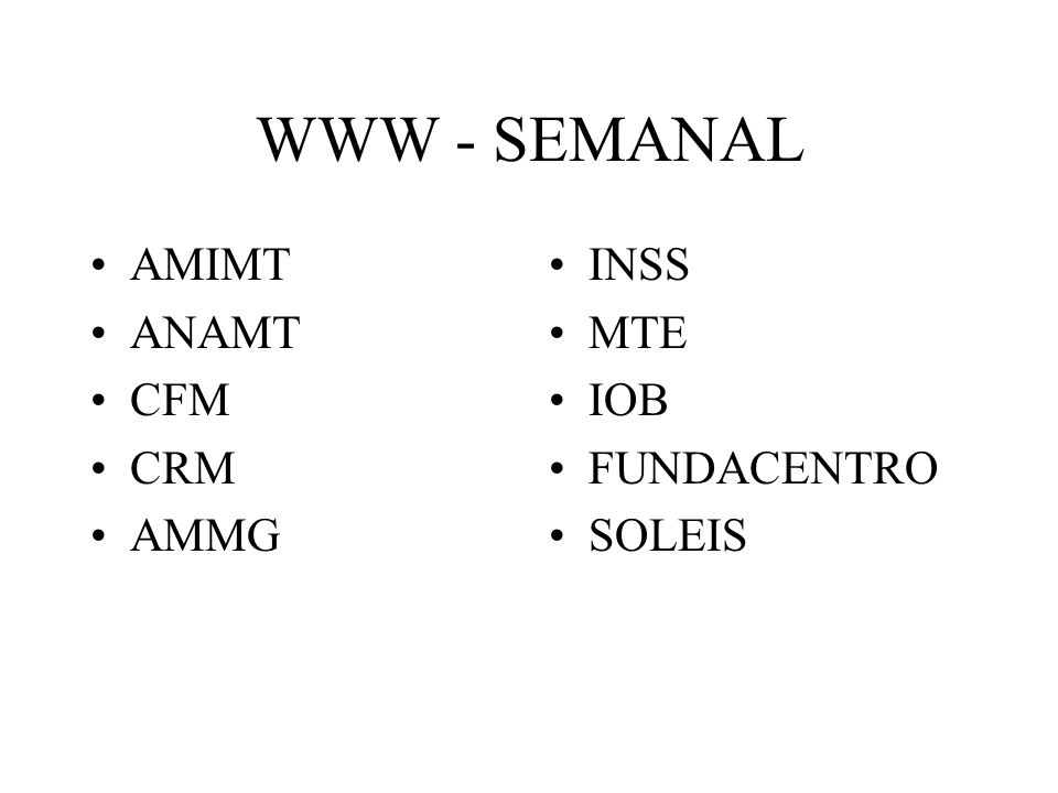WWW - SEMANAL AMIMT ANAMT CFM CRM AMMG INSS MTE IOB FUNDACENTRO SOLEIS