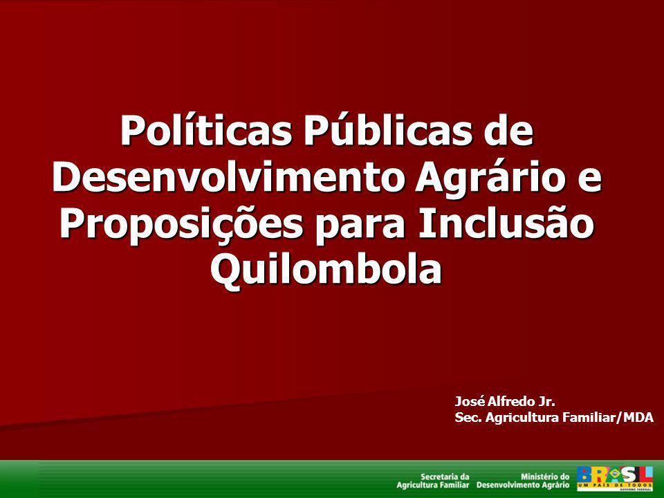 Políticas Públicas de Desenvolvimento Agrário e Proposições para Inclusão Quilombola