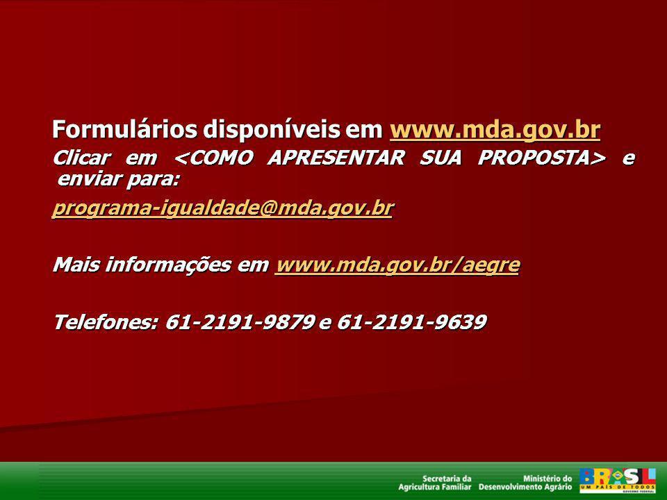 Formulários disponíveis em www.mda.gov.br