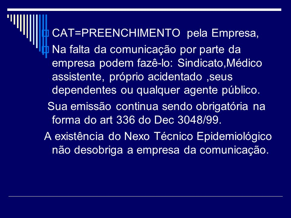 CAT=PREENCHIMENTO pela Empresa,