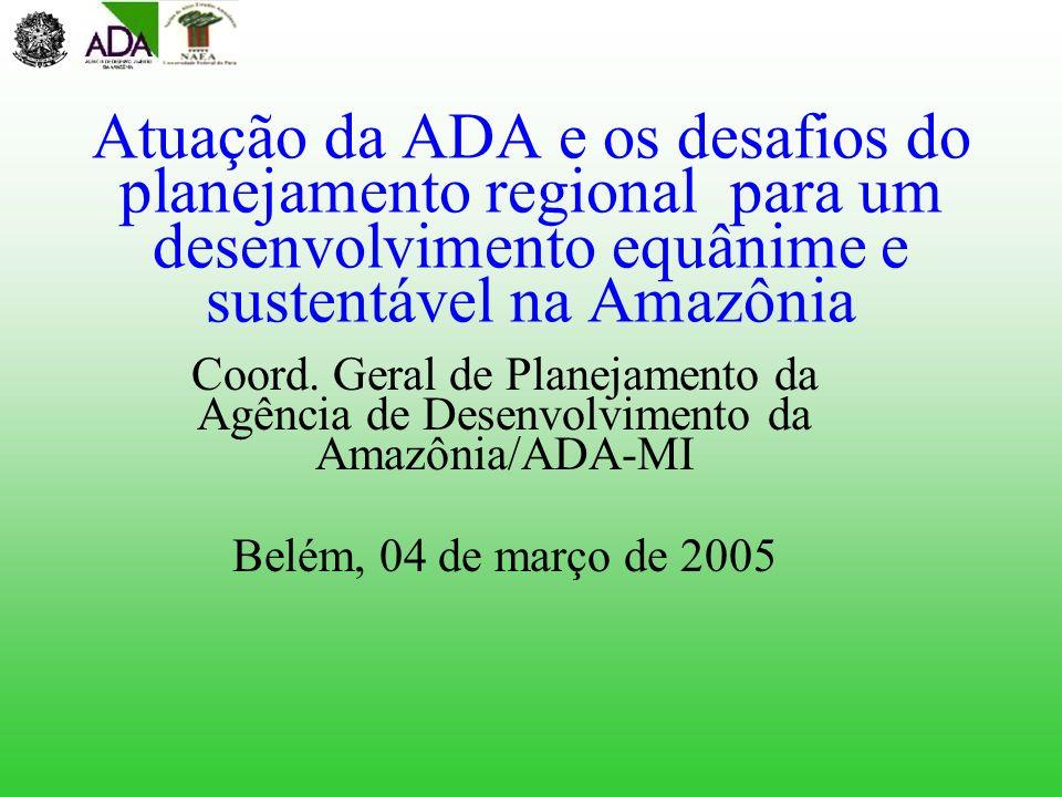 Atuação da ADA e os desafios do planejamento regional para um desenvolvimento equânime e sustentável na Amazônia
