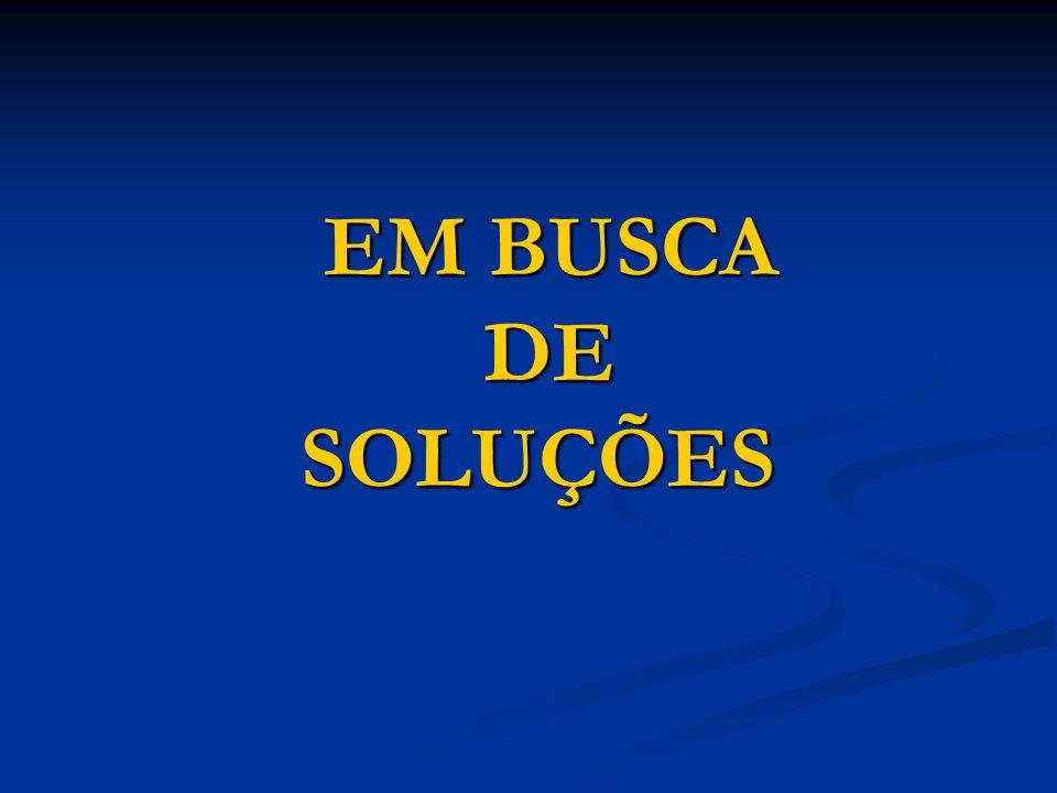 EM BUSCA DE SOLUÇÕES
