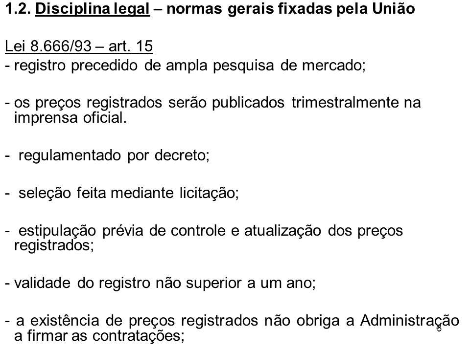 1.2. Disciplina legal – normas gerais fixadas pela União