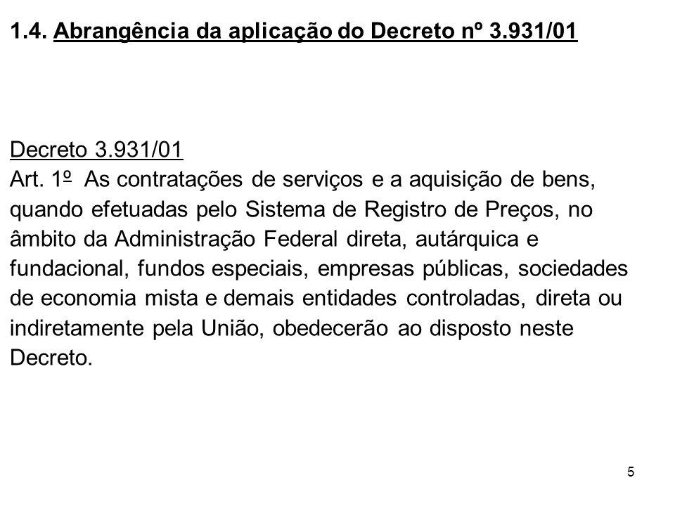1.4. Abrangência da aplicação do Decreto nº 3.931/01