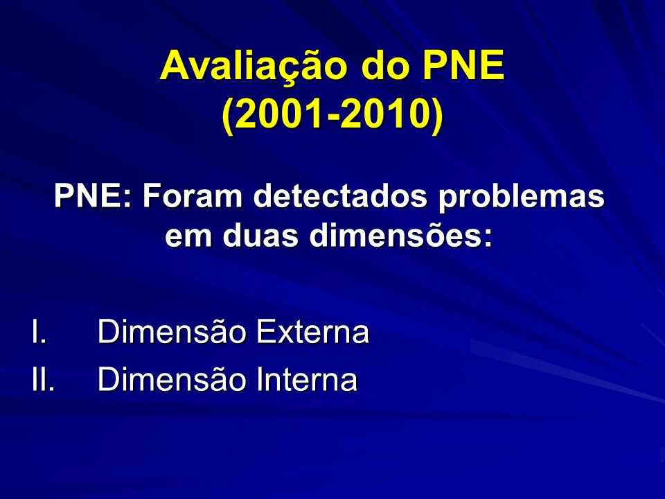 PNE: Foram detectados problemas em duas dimensões: