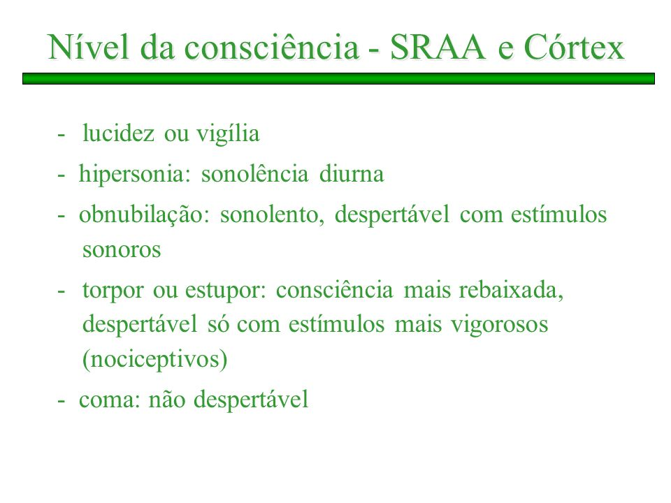 Nível da consciência - SRAA e Córtex