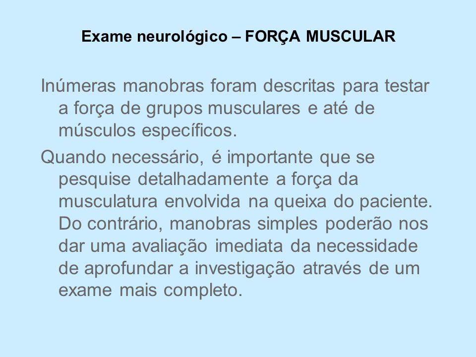 Exame neurológico – FORÇA MUSCULAR