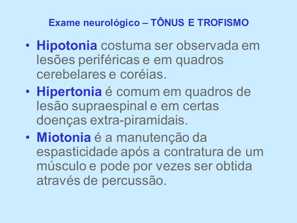 Exame neurológico – TÔNUS E TROFISMO