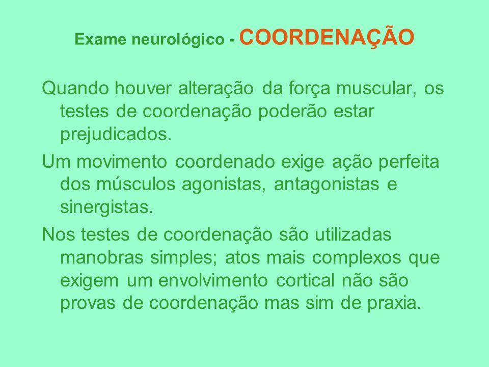 Exame neurológico - COORDENAÇÃO