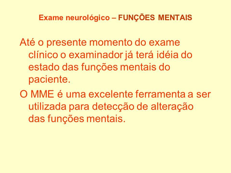 Exame neurológico – FUNÇÕES MENTAIS