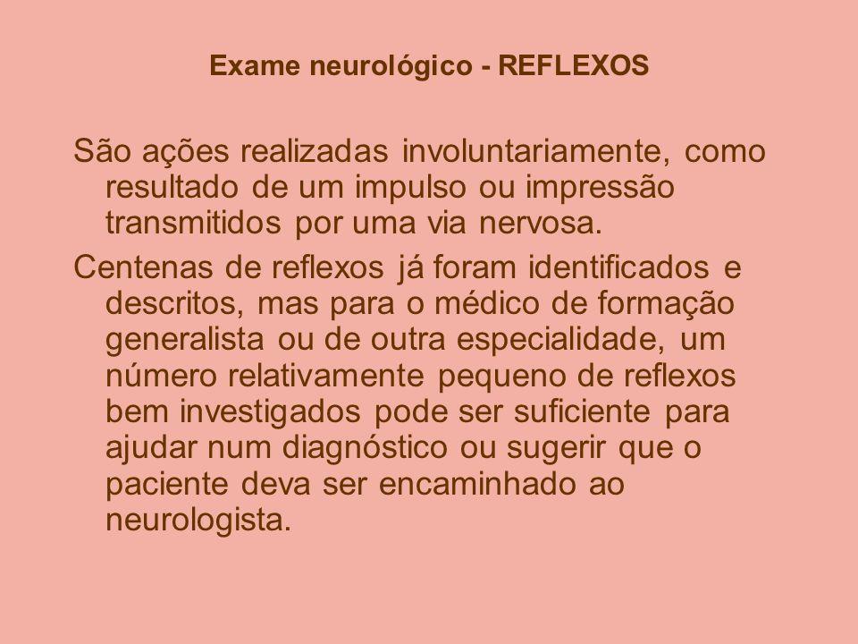 Exame neurológico - REFLEXOS