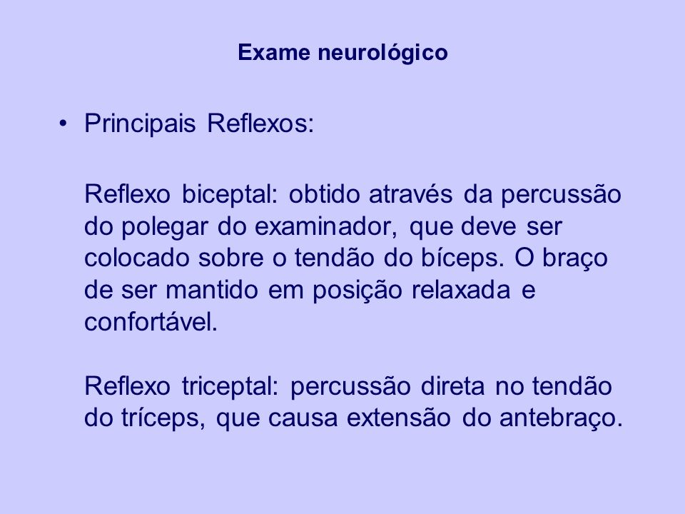 Exame neurológico Principais Reflexos: