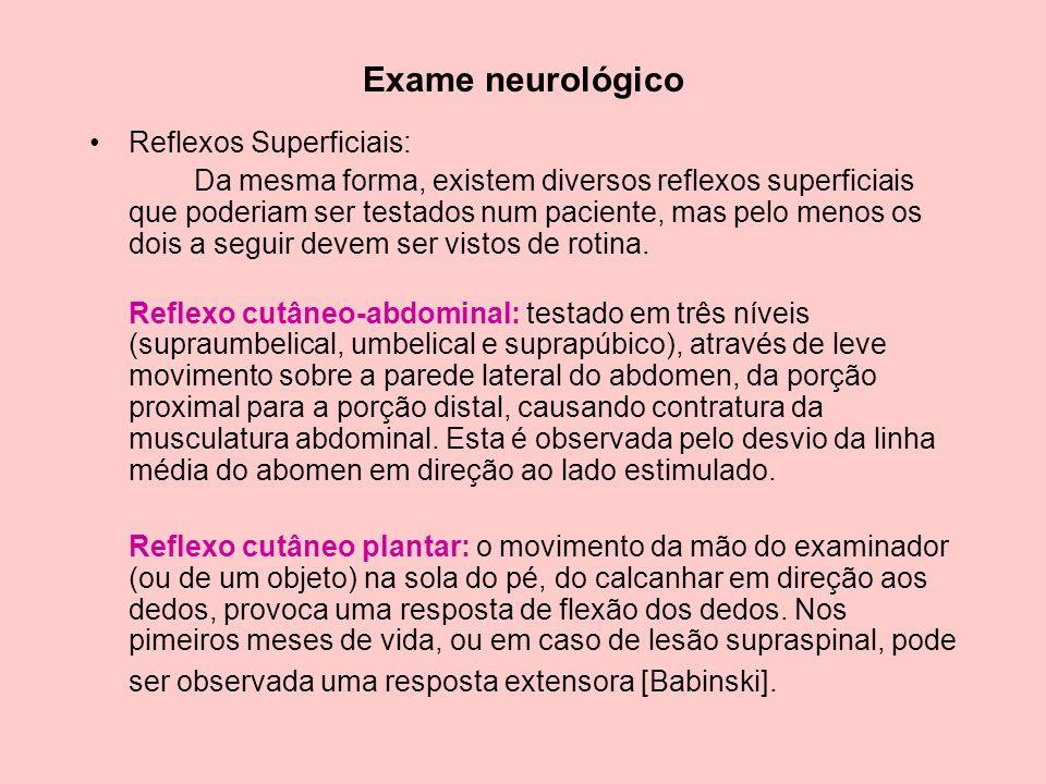 Exame neurológico Reflexos Superficiais: