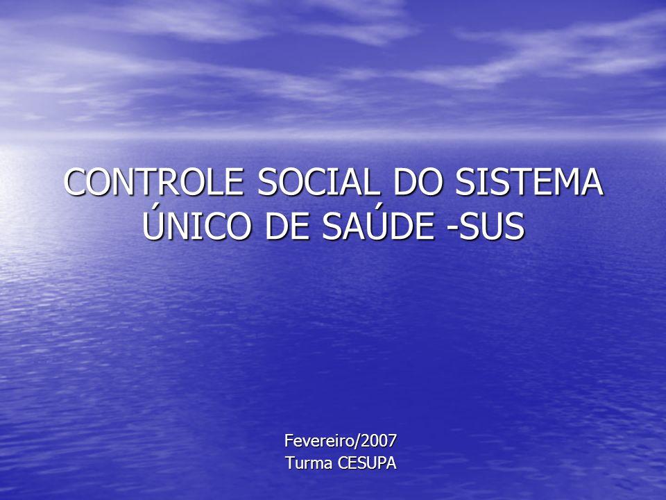 CONTROLE SOCIAL DO SISTEMA ÚNICO DE SAÚDE -SUS