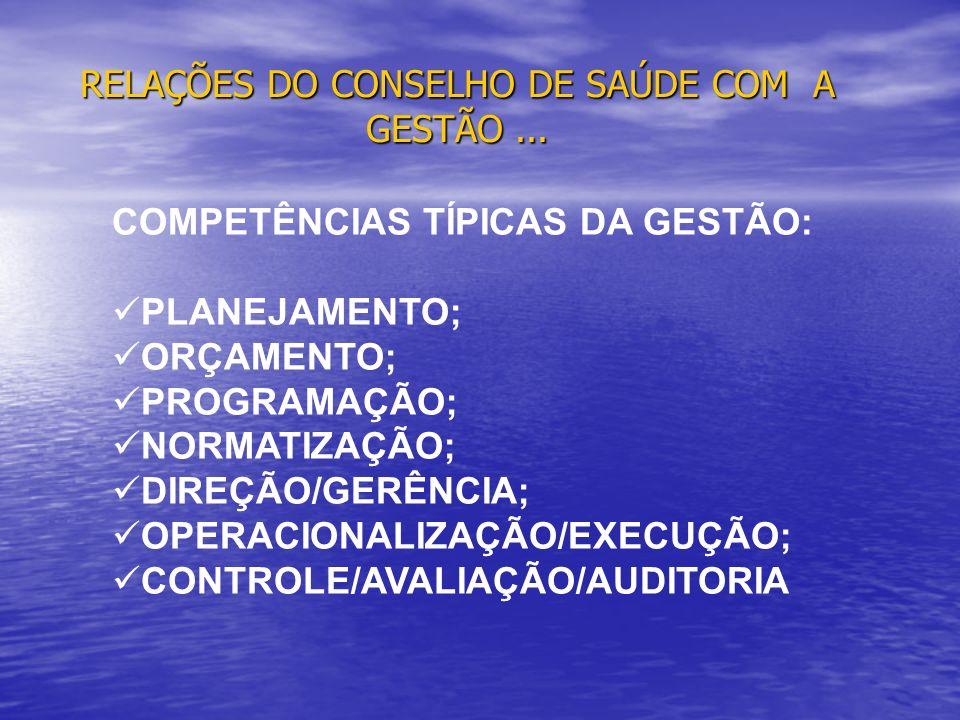 RELAÇÕES DO CONSELHO DE SAÚDE COM A GESTÃO ...