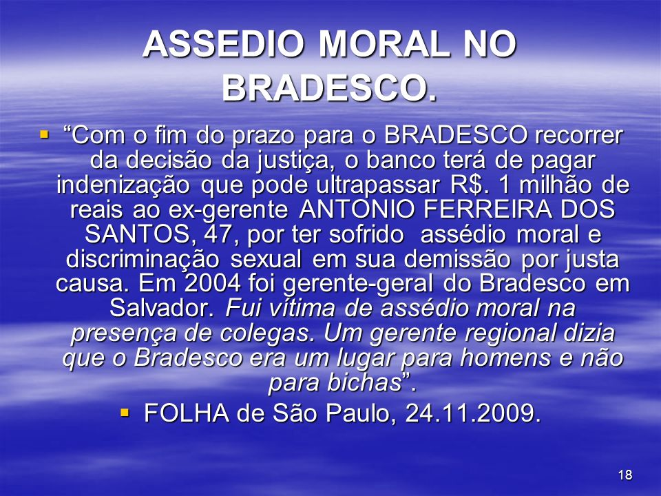 ASSEDIO MORAL NO BRADESCO.