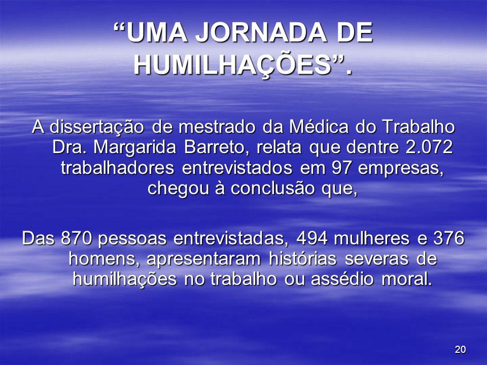 UMA JORNADA DE HUMILHAÇÕES .