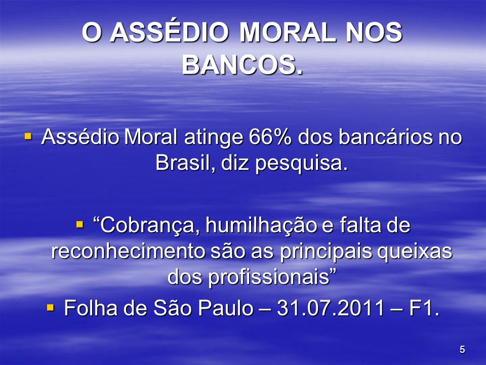O ASSÉDIO MORAL NOS BANCOS.