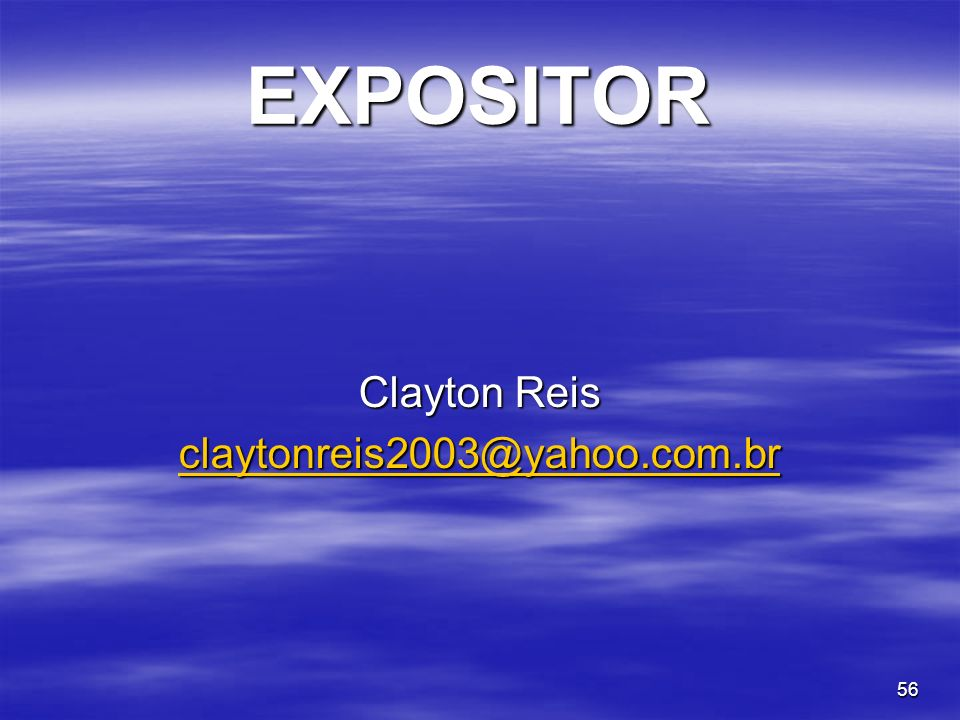 EXPOSITOR Clayton Reis claytonreis2003@yahoo.com.br
