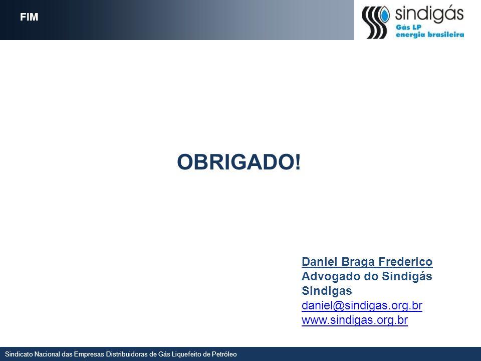 OBRIGADO! Daniel Braga Frederico Advogado do Sindigás Sindigas
