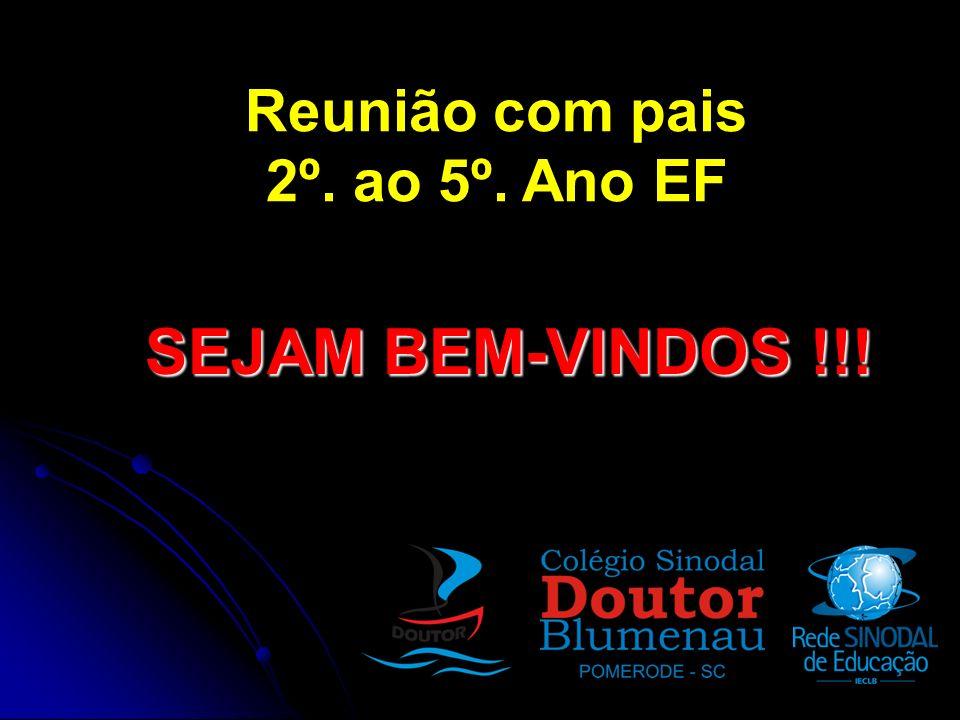 Reunião com pais 2º. ao 5º. Ano EF SEJAM BEM-VINDOS !!!