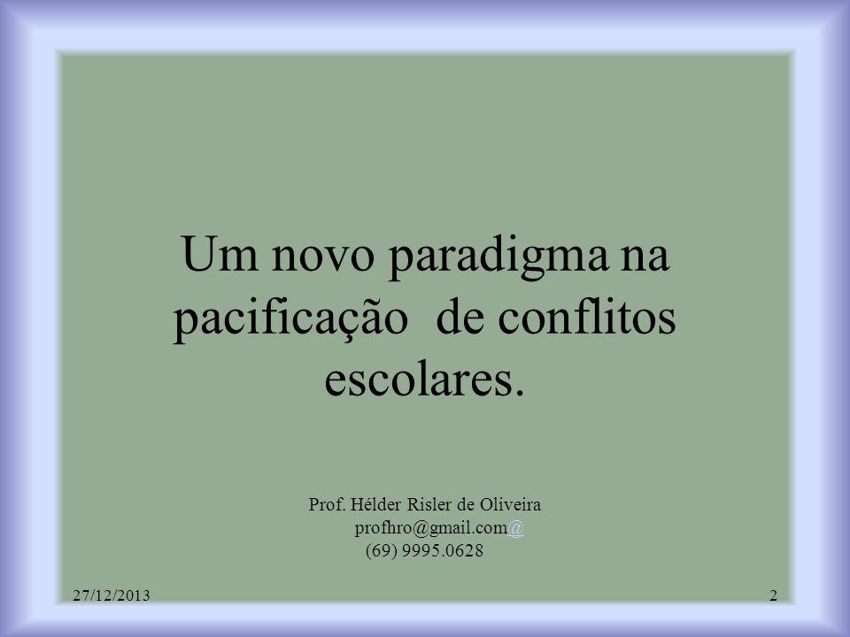 Um novo paradigma na pacificação de conflitos escolares. Prof