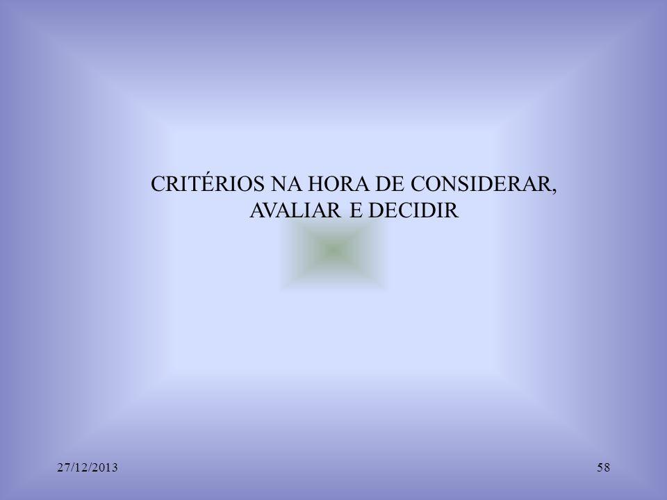 CRITÉRIOS NA HORA DE CONSIDERAR, AVALIAR E DECIDIR