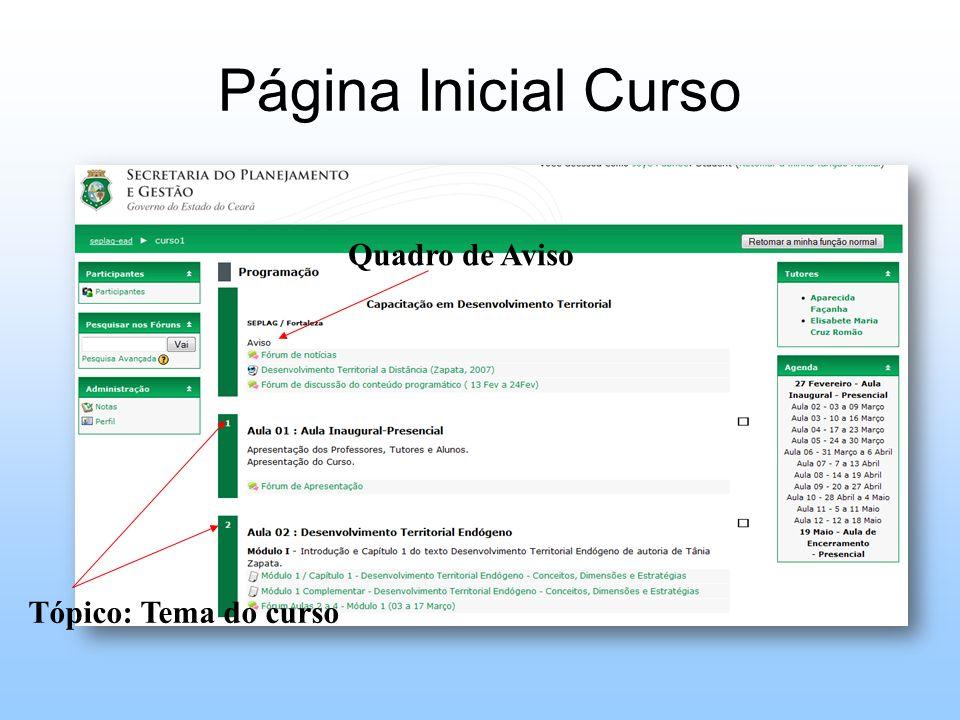 Página Inicial Curso Quadro de Aviso Tópico: Tema do curso