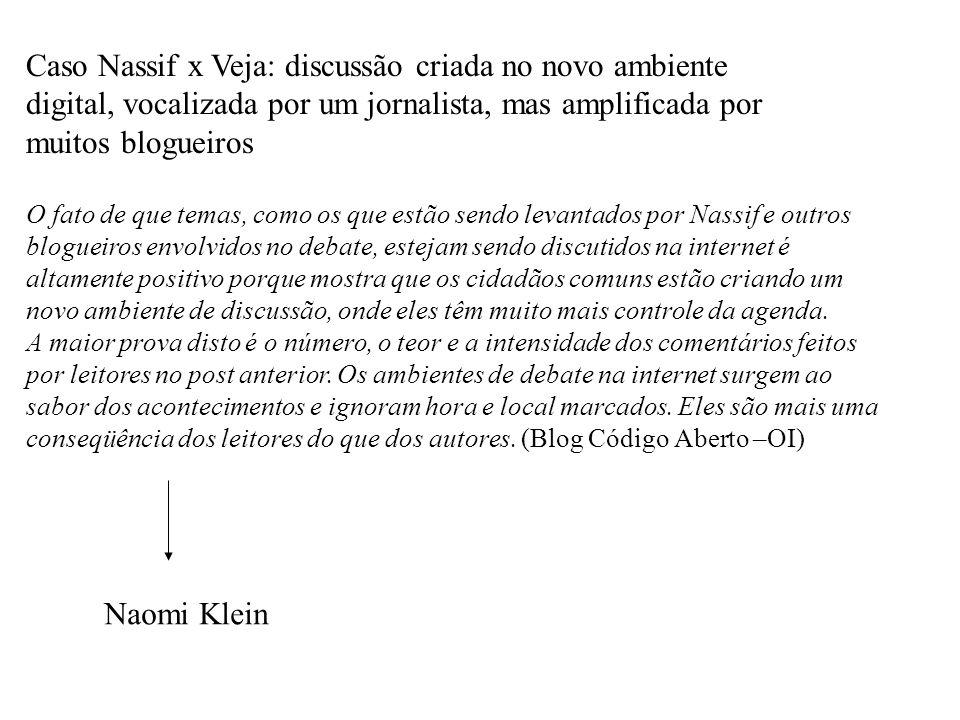 Caso Nassif x Veja: discussão criada no novo ambiente digital, vocalizada por um jornalista, mas amplificada por muitos blogueiros
