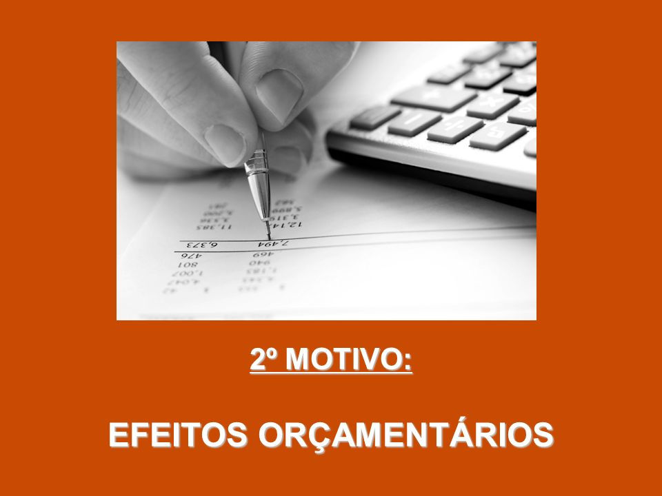 EFEITOS ORÇAMENTÁRIOS