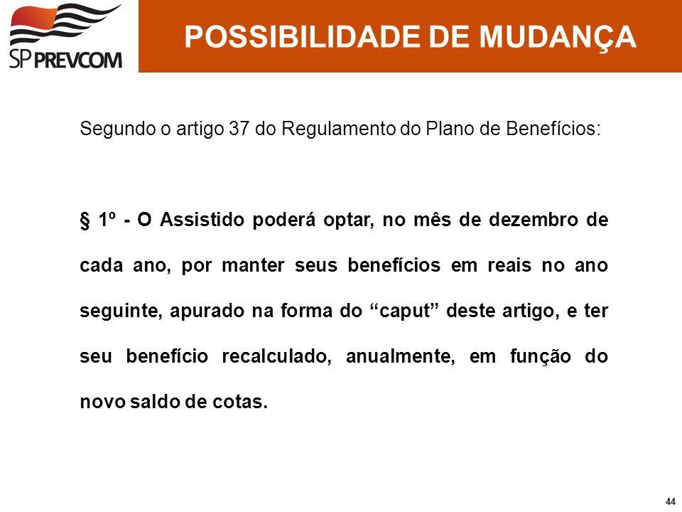 POSSIBILIDADE DE MUDANÇA