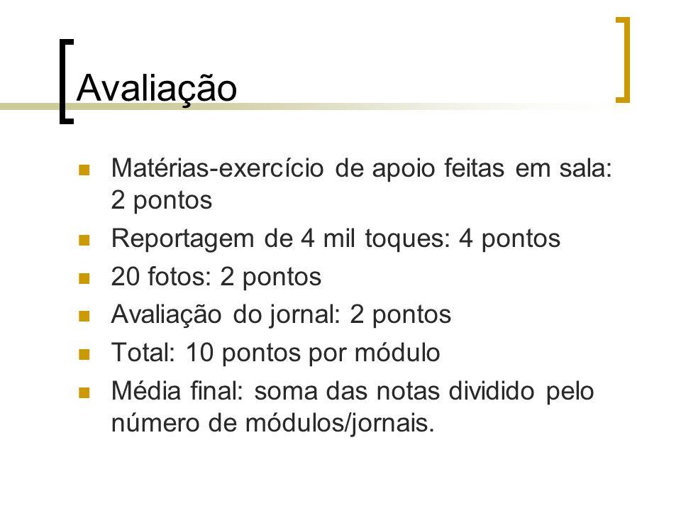Avaliação Matérias-exercício de apoio feitas em sala: 2 pontos