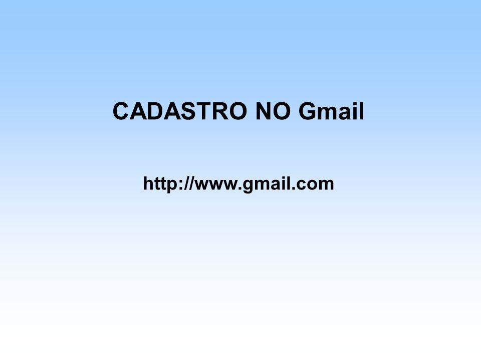 CADASTRO NO Gmail http://www.gmail.com