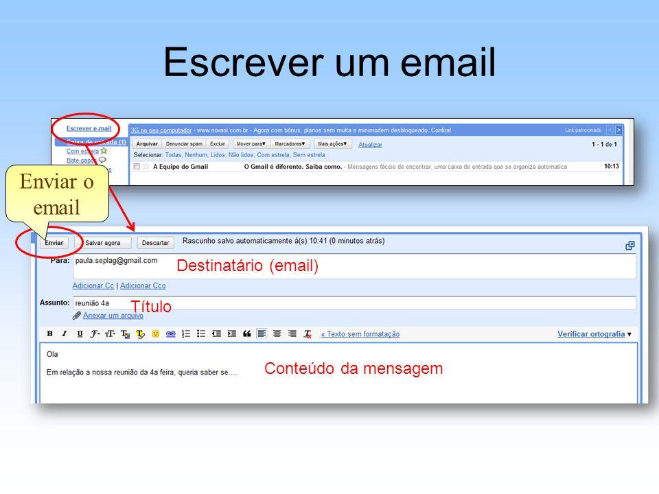 Escrever um email Enviar o email Destinatário (email) Título