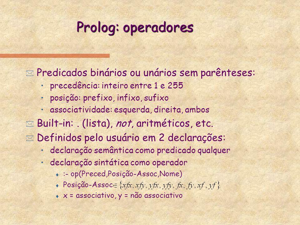 Prolog: operadores Predicados binários ou unários sem parênteses: