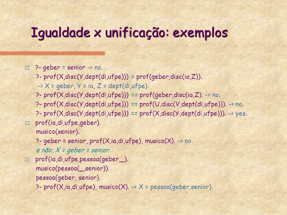 Igualdade x unificação: exemplos