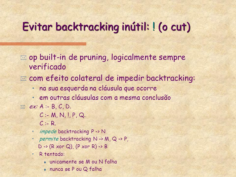 Evitar backtracking inútil: ! (o cut)