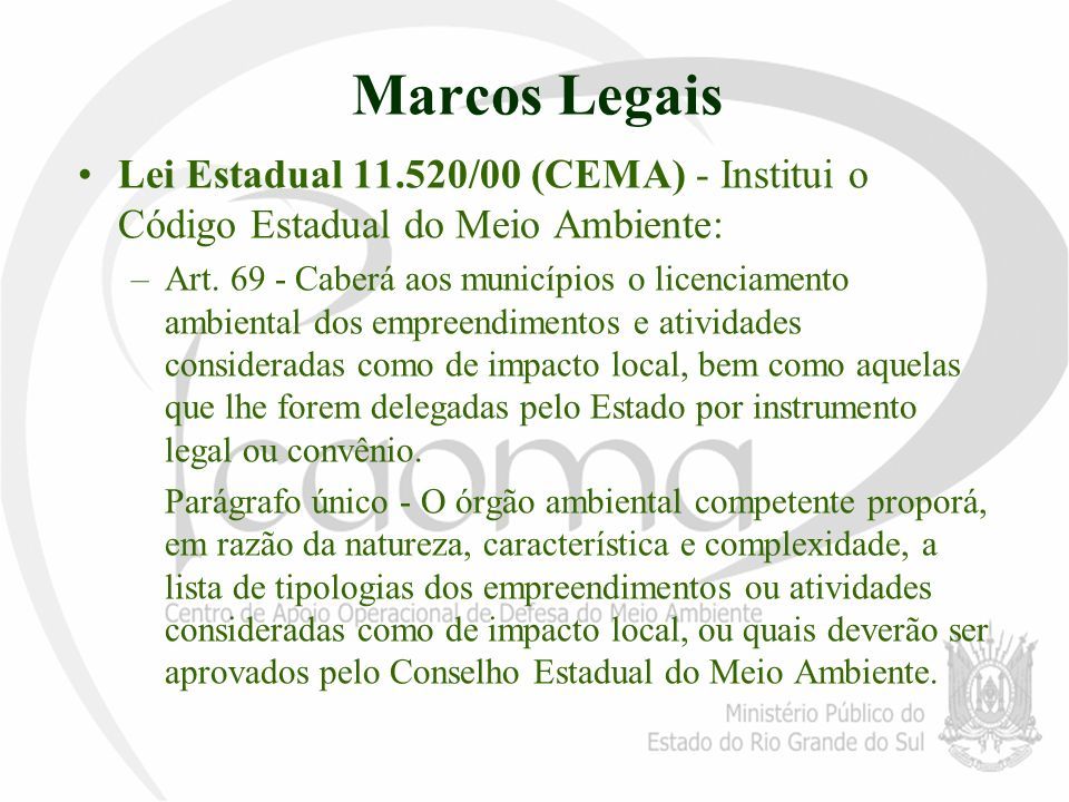 Marcos LegaisLei Estadual 11.520/00 (CEMA) - Institui o Código Estadual do Meio Ambiente: