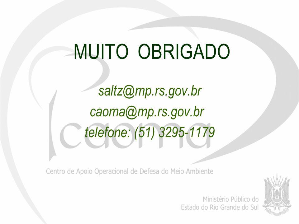 MUITO OBRIGADO saltz@mp.rs.gov.br caoma@mp.rs.gov.br