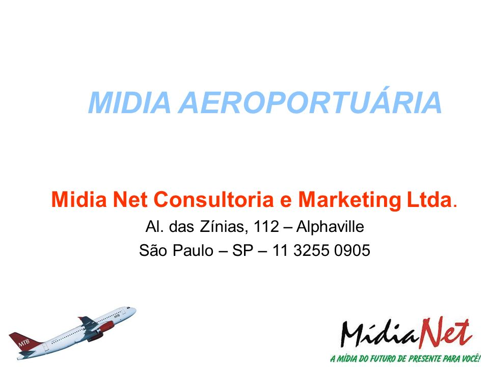 MIDIA AEROPORTUÁRIA Midia Net Consultoria e Marketing Ltda.