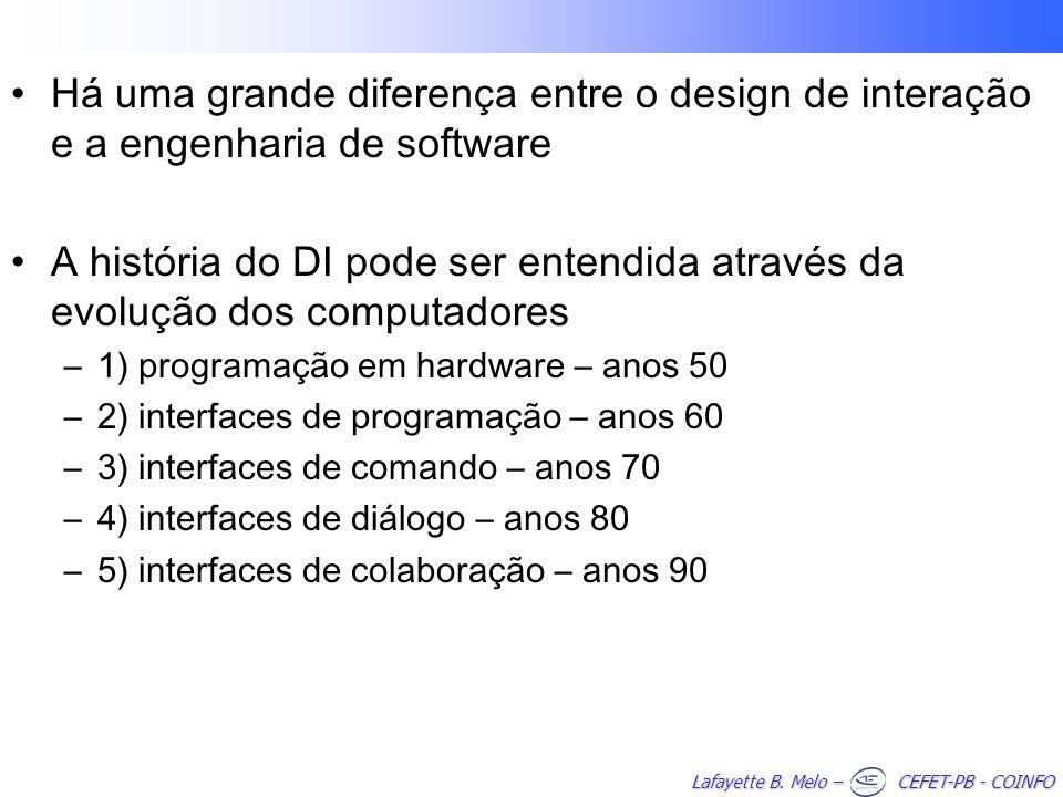 Há uma grande diferença entre o design de interação e a engenharia de software