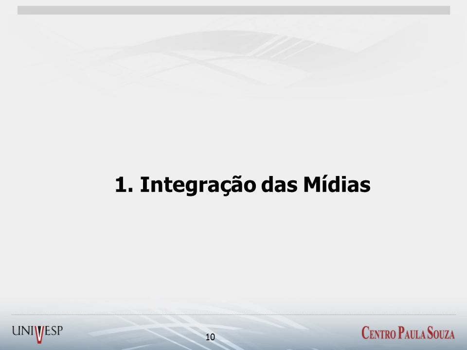 1. Integração das Mídias