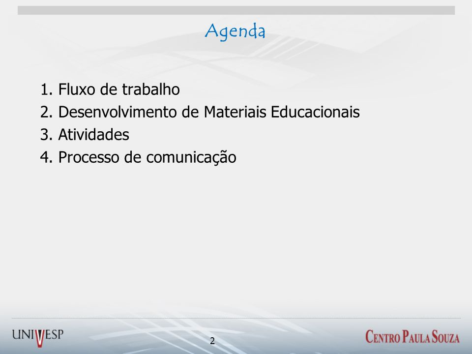 Agenda1.Fluxo de trabalho 2. Desenvolvimento de Materiais Educacionais 3.