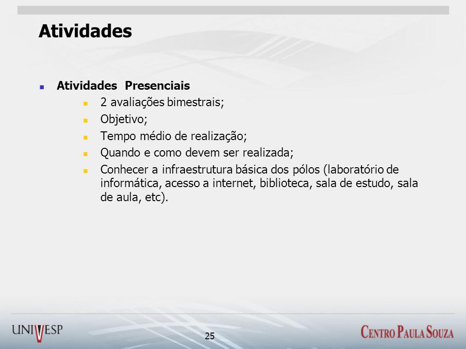 Atividades Atividades Presenciais 2 avaliações bimestrais; Objetivo;