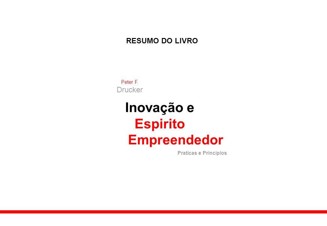 Inovação e Espirito Empreendedor RESUMO DO LIVRO Drucker