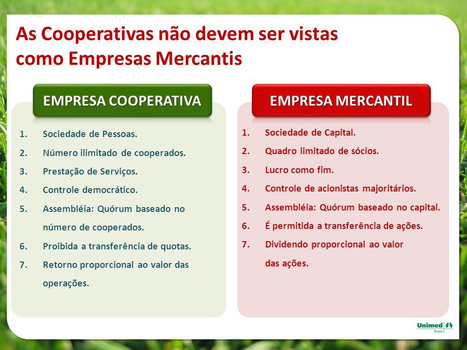 As Cooperativas não devem ser vistas como Empresas Mercantis