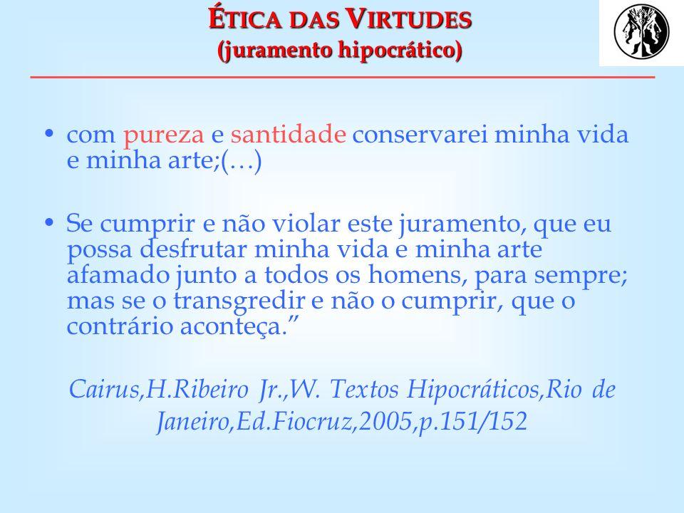 ÉTICA DAS VIRTUDES (juramento hipocrático)