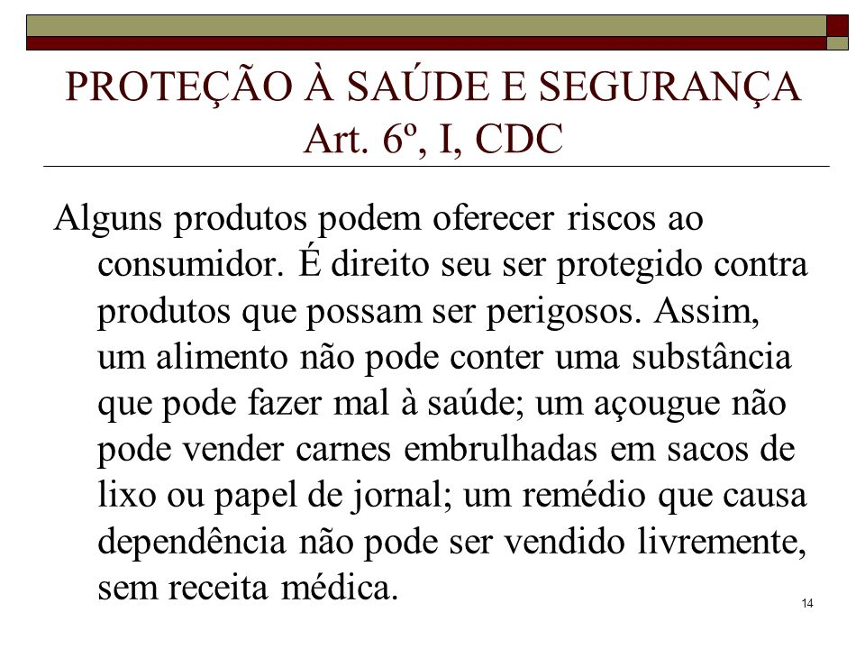PROTEÇÃO À SAÚDE E SEGURANÇA Art. 6º, I, CDC