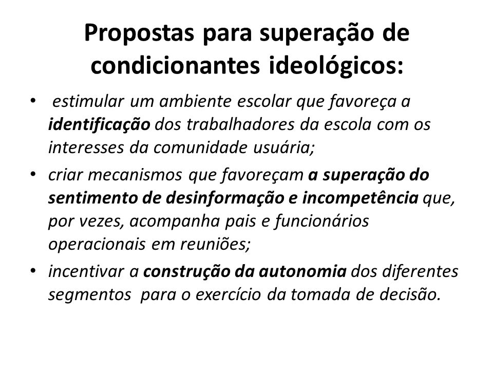 Propostas para superação de condicionantes ideológicos: